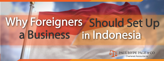 Foreigners Should Set Up a Business in Indonesia